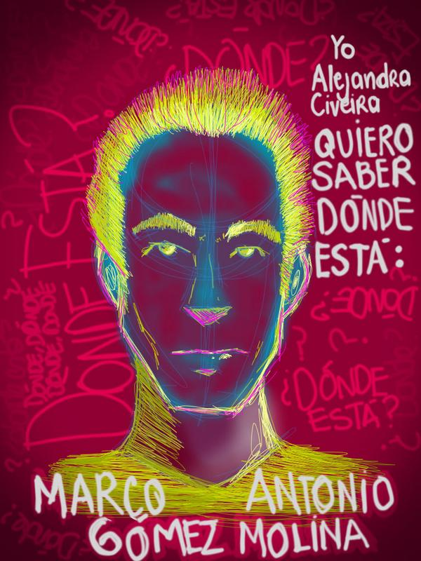 Yo, Alejandra Civeira, quiero saber dónde está Marco Antonio Gómez Molina