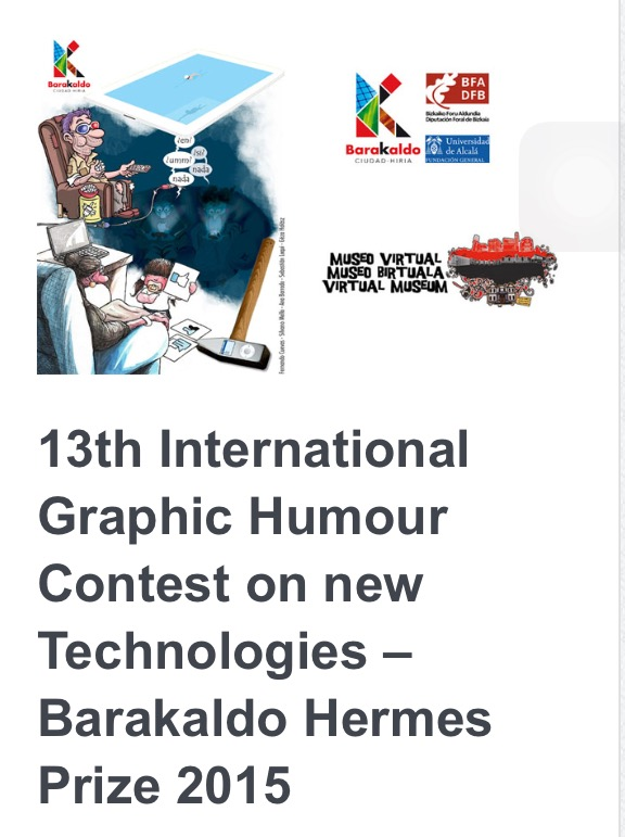 Call For Entries! Biennial 13th International Graphic Humour Contest on New Technologies, Barakaldo 2015