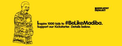 Inspire 1000 kids to #BeLikeMadiba – support our Kickstarter