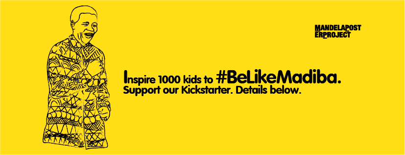 Inspire 1000 kids to #BeLikeMadiba – support our Kickstarter