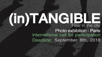 (in)Tangible – Fear in the city. Photo exhibition in Paris. International Call for Participation.